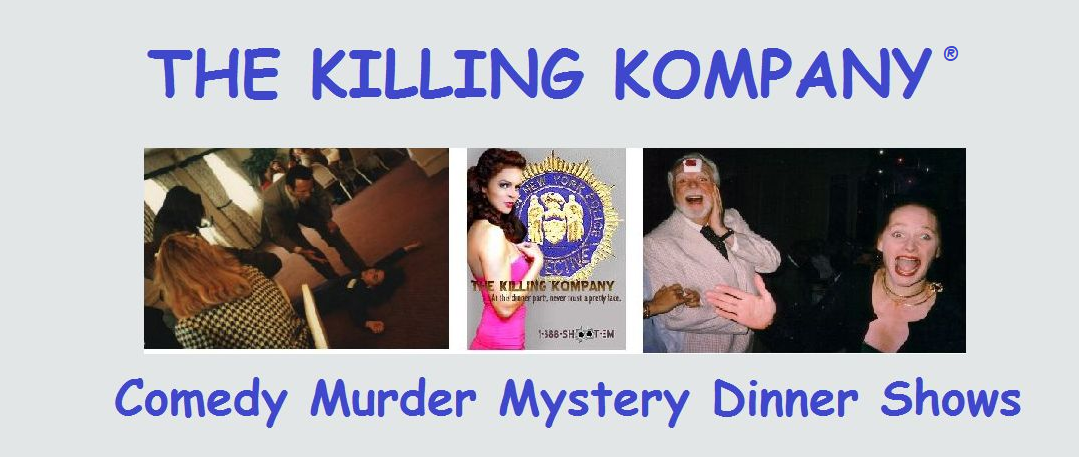 Murder Mystery Dinner Theatre Shows - The Killing Kompany